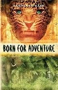 Born for Adventure