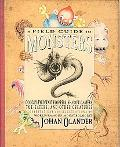 Field Guide to Monsters Googly-eyed Wart Floppers, Shadow Casters, Toe Eaters, and Other Cre...