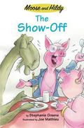 Moose & Hildy The Show-off