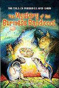 Tails of Frederick and Ishbu The Mystery of the Burmese Bandicoot