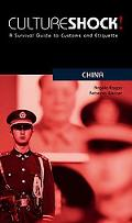 Culture Shock! China A Survival Guide to Customs and Etiquette