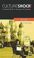 Culture Shock! Russia A Survival Guide to Customs and Etiquette