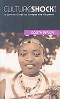 Culture Shock! South Africa A Survival Guide to Customs and Etiquette
