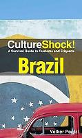 Culture Shock! Brazil: A Survival Guide to Customs and Etiquette (Culture Shock! Guides)