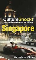 CultureShock! Singapore: A Survival Guide to Customs and Etiquette (Culture Shock! Guides)