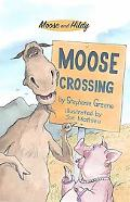 Moose Crossing (Moose and Hildy)