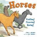 Horses : Trotting! Prancing! Racing!
