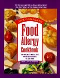 Complete Food Allergy Cookbook: The Foods You've Loved without the Ingredients You Can't Have