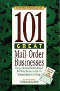 101 Great Mail-Order Businesses The Very Best (And Most Profitable!) Mail-Order Businesses Y...