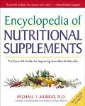 Encyclopedia of Nutritional Supplements The Essential Guide for Improving Your Health Naturally