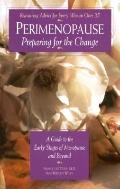 Perimenopause-Preparing for the Change A Guide to the Early Stages of Menopause and Beyond