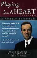 Playing from the Heart: A Portrait in Courage - Roger Crawford - Paperback - REVISED