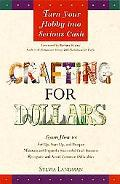 Crafting for Dollars Turn Your Hobby into Serious Cash