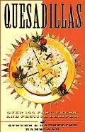 Quesadillas: Over 100 Fast, Fresh, and Festive Recipes!