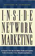 Inside Network Marketing An Expert's View into the Hidden Truths and Exploited Myths of Amer...