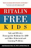 Ritalin Free Kids: Safe and Effective Homeopathic Medicine for ADD and Other Behavioral and ...