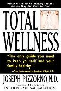 Total Wellness: Improve Your Health by Understanding and Cooperating with Your Body's Natura...