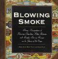 Blowing Smoke: Being a Compendium of Amusing Anecdotes, Witty Ripostes and Lengthy Literary ...