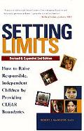 Setting Limits How to Raise Responsible, Independent Children by Providing Clear Boundarie