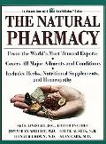 The Natural Pharmacy: From the Top Experts in the Fields, Covers All Major Ailments and Cond...