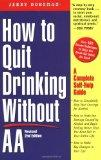 How to Quit Drinking without AA: A Complete Self-Help Guide, 2nd Edition
