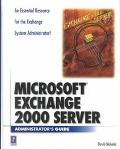 Microsoft Exchange 2000 Server Administrator's Guide