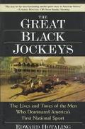 Great Black Jockeys The Lives and Times of the Men Who Dominated America's First National Sport