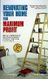 Renovating Your Home for Maximum Profit, Revised 3rd Edition