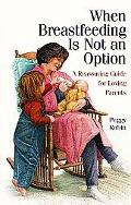 When Breastfeeding Is Not an Option: A Reassuring Guide for Loving Parents