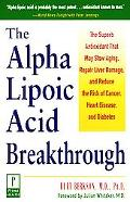 Alpha Lipoic Acid Beakthrough The Superb Antioxidant That May Slow Aging, Repair Liver Damag...