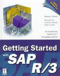 Getting Started with Sap R/3: An Introductory Guide to R/3 Naviation and Use