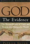 God The Evidence  The Reconciliation of Faith and Reason in a Postsecular World