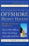 The Complete Guide to Offshore Money Havens, Revised and Updated 3rd Edition: How to Make Mi...