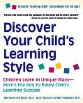 Discover Your Child's Learning Style Children Learn in Unique Ways--Here's the Key to Every ...