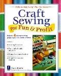 Craft Sewing For Fun & Profit