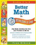 Better Math in 5 Minutes a Day: Fun Math Activities for Kids and Parents on the Run