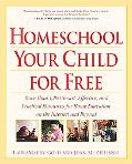 Homeschool Your Child for Free: More Than 1,200 Smart, Effective, and Practical Resources fo...