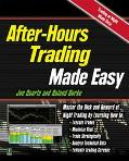 After-Hours Trading Made Easy: Master the Risk and Reward of Extended-Hours Trading - Joe Du...