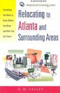 Relocating to Atlanta and Surrounding Areas: Everything You Need to Know  Before You Move an...