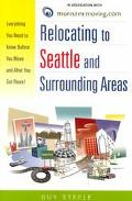 Relocating to Seattle and Surrounding Areas: Everything You Need to Know  Before You Move an...