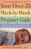 Your Over-35 Week-by-Week Pregnancy Guide: All the Answers to All Your Questions About Pregn...