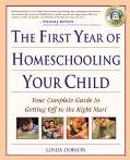 First Year of Homeschooling Your Child Your Complete Guide to Getting Off to the Right Start