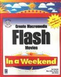 Create Macromedia Flash Movies in a Weekend For Windows and Mac