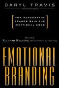 Emotional Branding How Successful Brands Gain the Irrational Edge