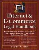 The Internet and E-Commerce Legal Handbook: A Clear and Concise Reference to Help You and Yo...