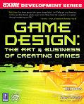 Game Design The Art & Business of Creating Games