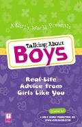 Talking about Boys: Real-Life Advice 4 Girls by Girls - Girls World Productions Inc - Paperback