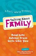 Talking about Family: Real-Life Advice from Girls like You