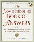 Homeschooling Book of Answers 101 Important Questions Answered by Homeschooling's Most Respe...