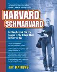 Harvard Schmarvard Getting Beyond the Ivy League to the College That Is Best for You